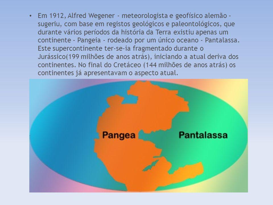 Em 1912, Alfred Wegener - meteorologista e geofísico alemão - sugeriu, com base em registos geológicos e paleontológicos, que durante vários períodos da história da Terra existiu apenas um continente - Pangeia - rodeado por um único oceano - Pantalassa. Este supercontinente ter-se-ia fragmentado durante o Jurássico(199 milhões de anos atrás), iniciando a atual deriva dos continentes.
