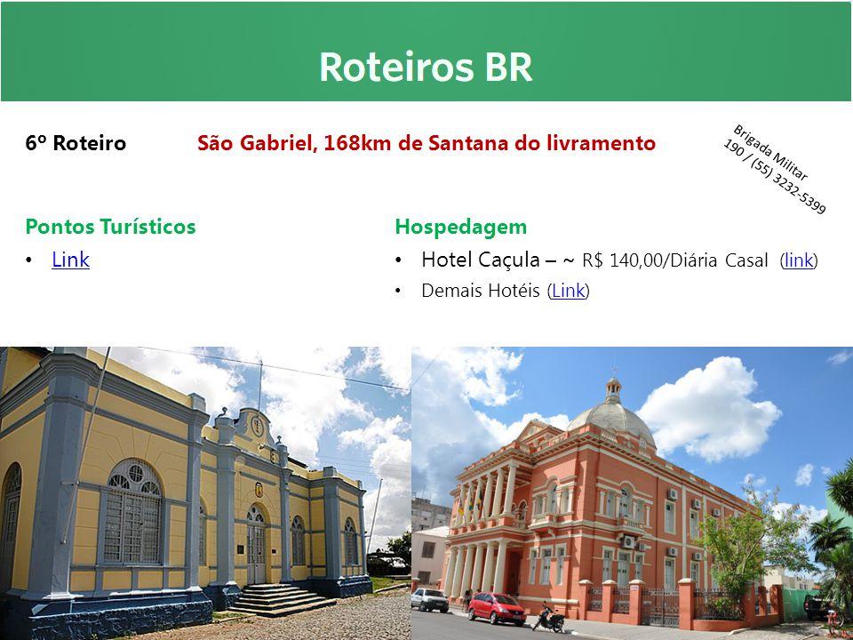 6º Roteiro São Gabriel, 168km de Santana do livramento