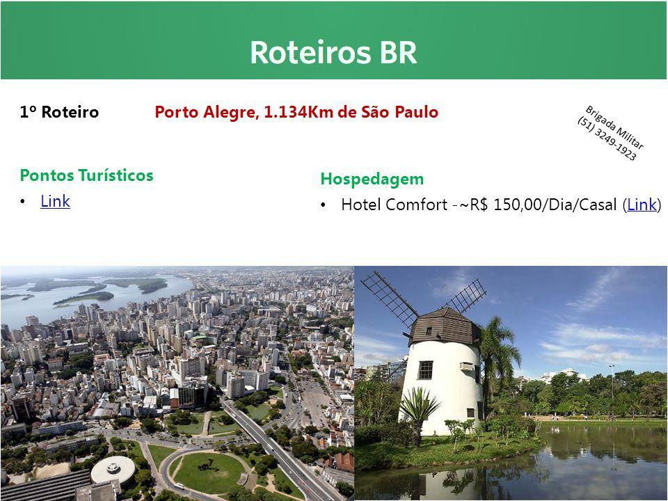 1º Roteiro Porto Alegre, 1.134Km de São Paulo