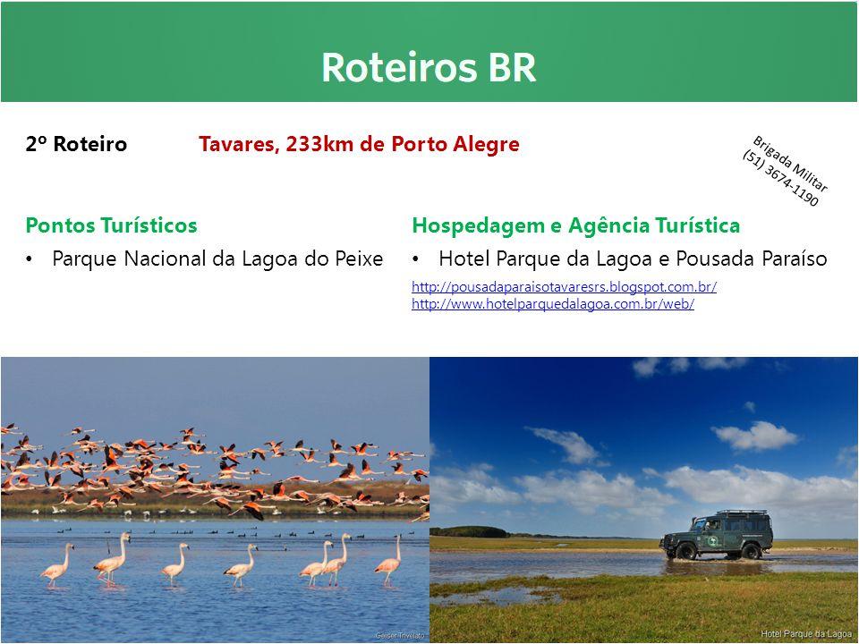 2º Roteiro Tavares, 233km de Porto Alegre