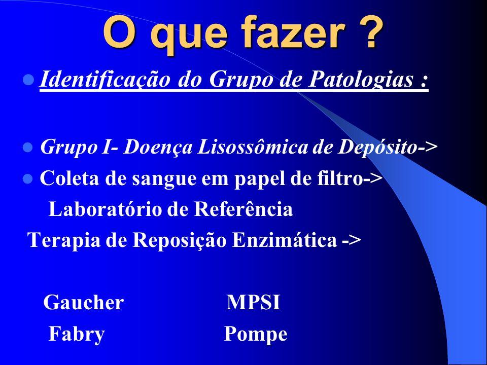 O que fazer Identificação do Grupo de Patologias :