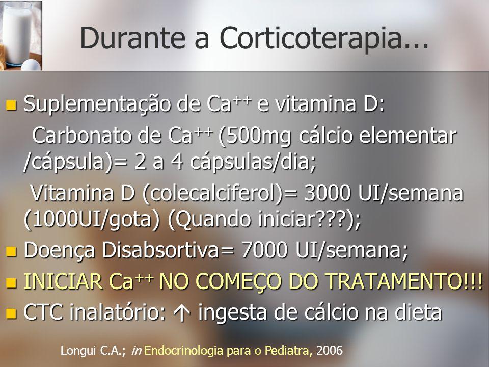 Durante a Corticoterapia...