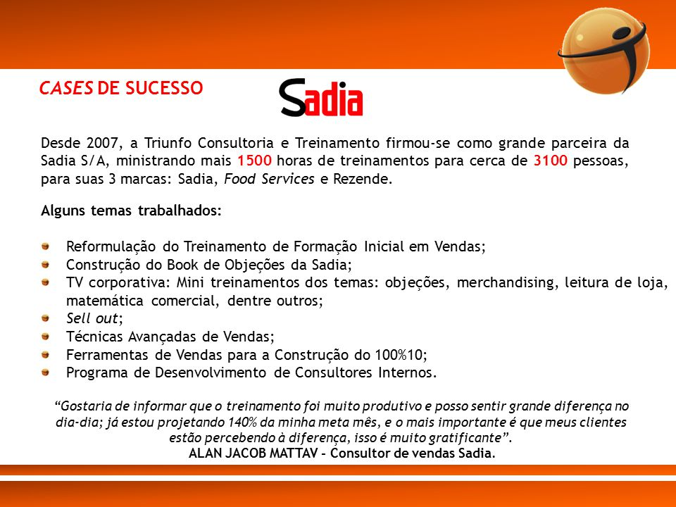 ALAN JACOB MATTAV - Consultor de vendas Sadia.