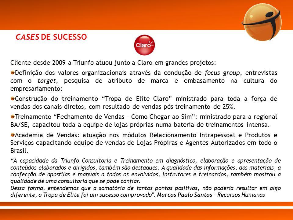 Cases de sucesso Cliente desde 2009 a Triunfo atuou junto a Claro em grandes projetos: