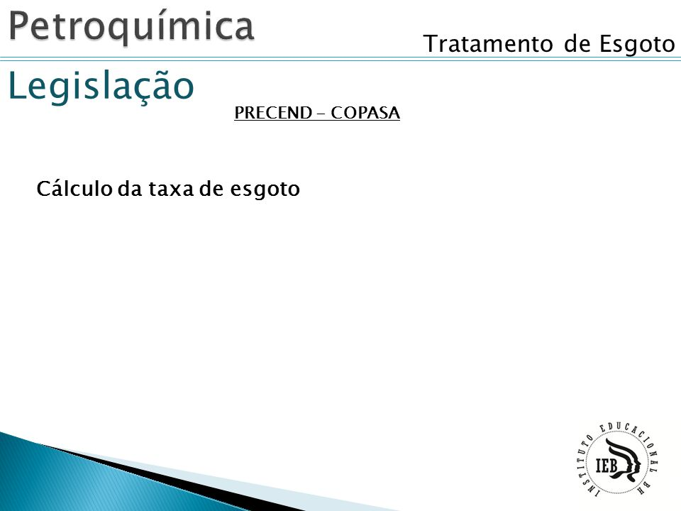 Petroquímica Legislação Tratamento de Esgoto Cálculo da taxa de esgoto