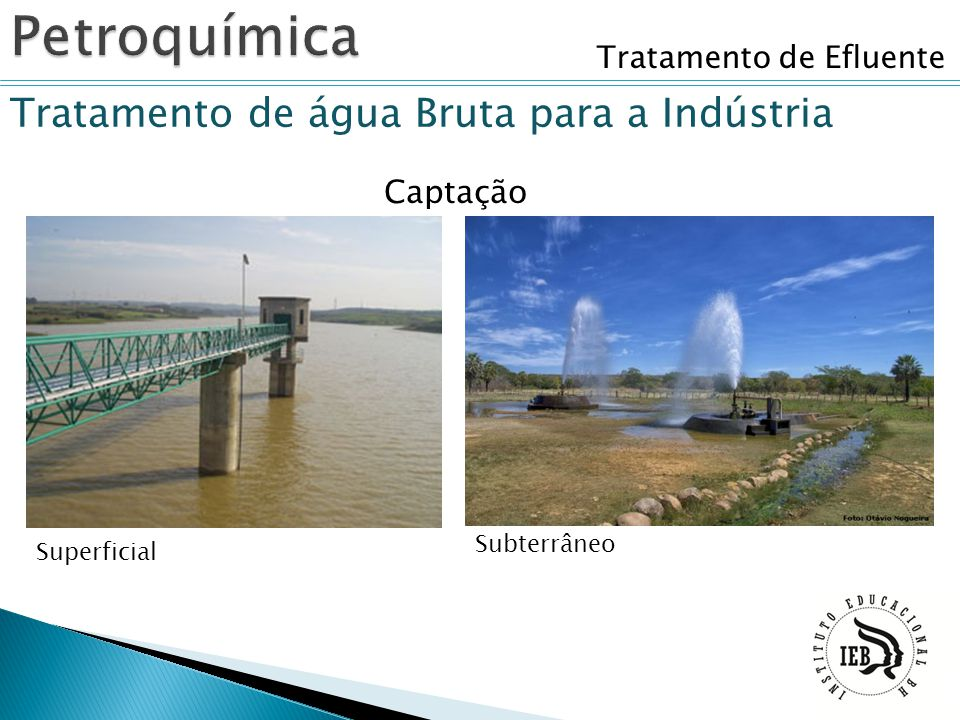 Petroquímica Tratamento de água Bruta para a Indústria Captação