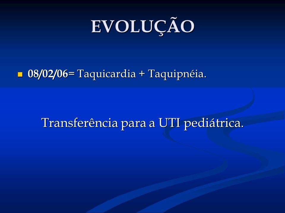 Transferência para a UTI pediátrica.