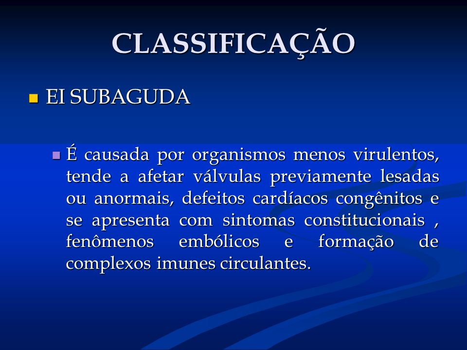 CLASSIFICAÇÃO EI SUBAGUDA