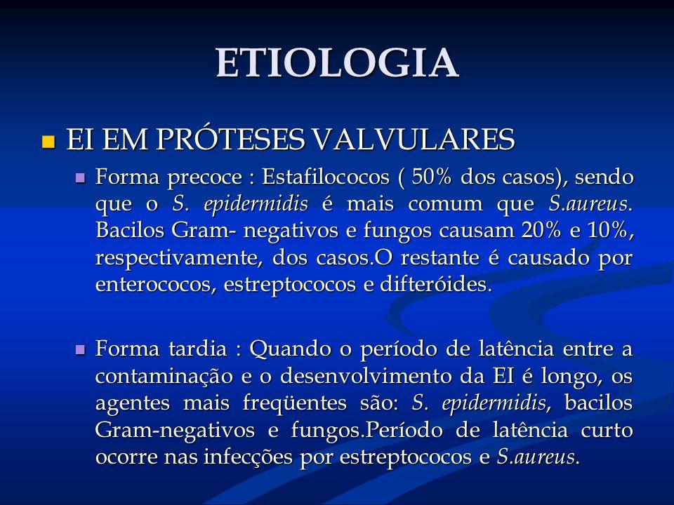 ETIOLOGIA EI EM PRÓTESES VALVULARES