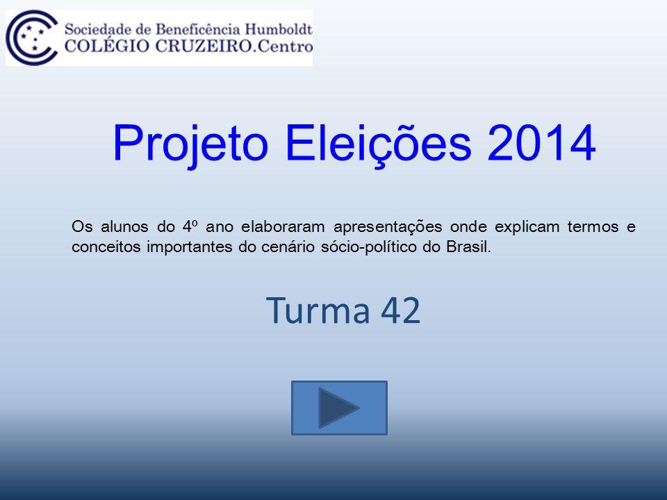 Projeto Eleições 2014 Turma 42