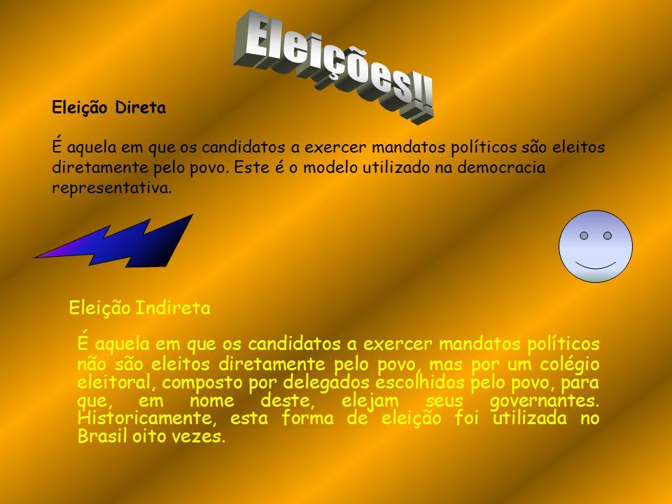 Eleições!! Eleição Indireta