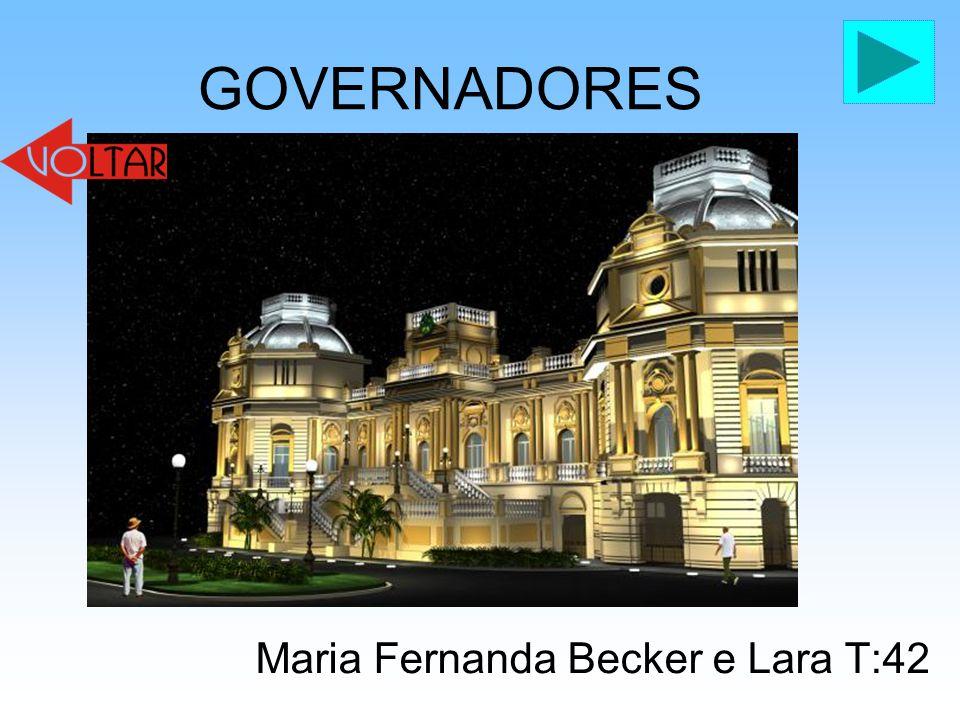GOVERNADORES Maria Fernanda Becker e Lara T:42