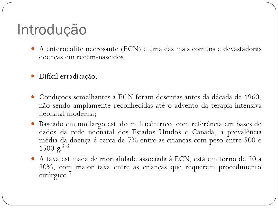 Introdução A enterocolite necrosante (ECN) é uma das mais comuns e devastadoras doenças em recém-nascidos.