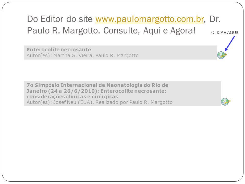 Do Editor do site www. paulomargotto. com. br, Dr. Paulo R. Margotto