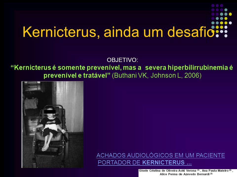 Kernicterus é somente prevenível, mas a severa hiperbilirrubinemia é