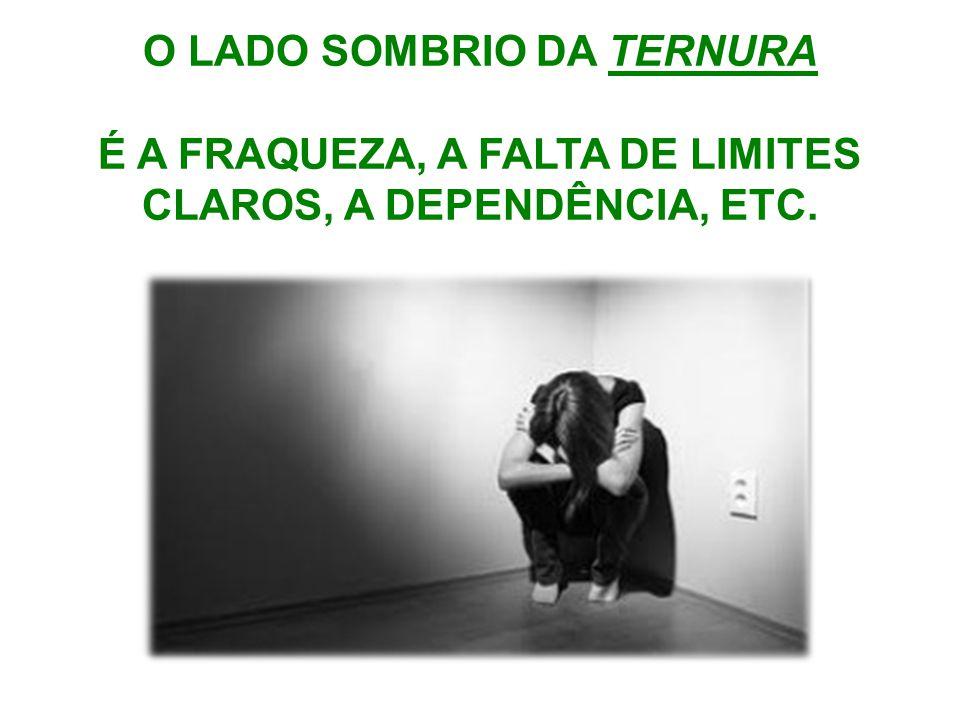 O LADO SOMBRIO DA TERNURA