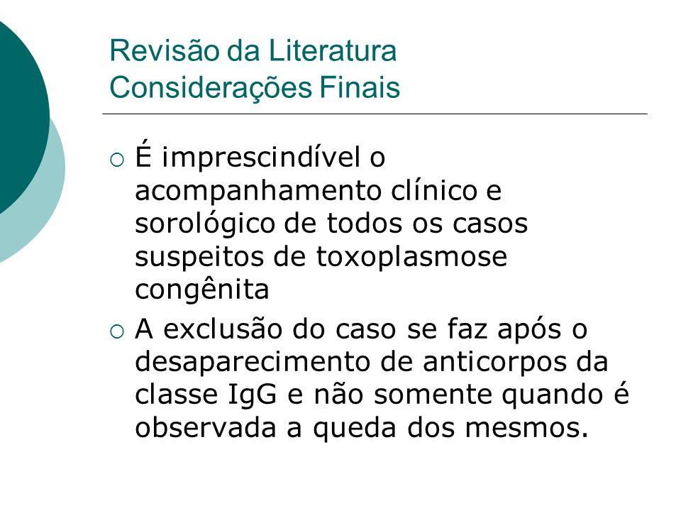 Revisão da Literatura Considerações Finais