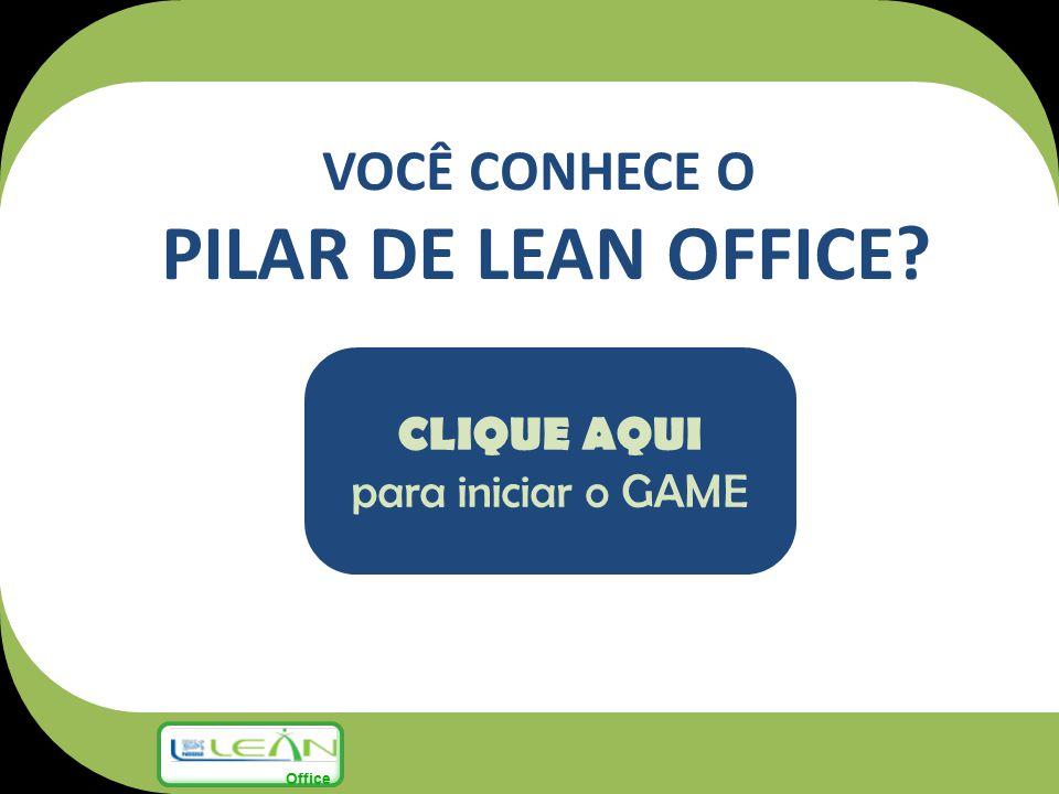 PILAR DE LEAN OFFICE VOCÊ CONHECE O CLIQUE AQUI para iniciar o GAME