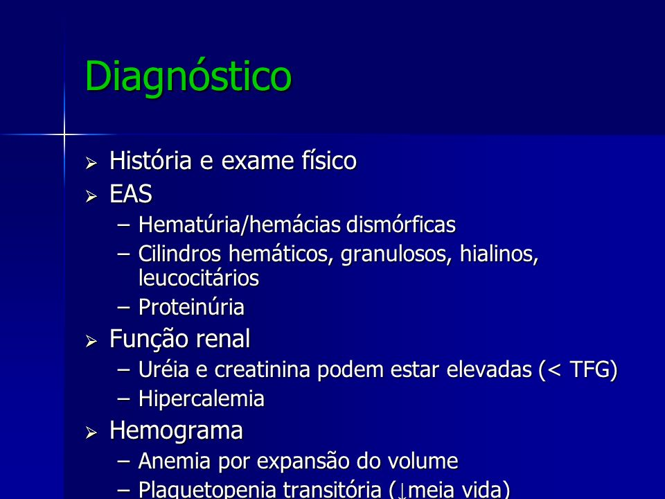 Diagnóstico História e exame físico EAS Função renal Hemograma