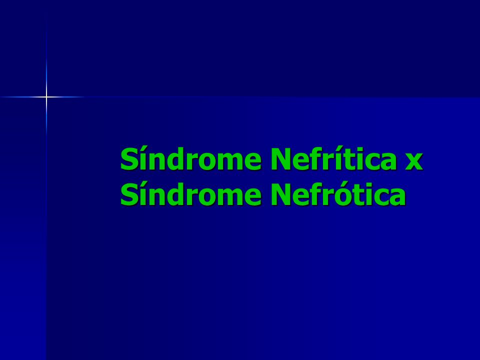 Síndrome Nefrítica x Síndrome Nefrótica