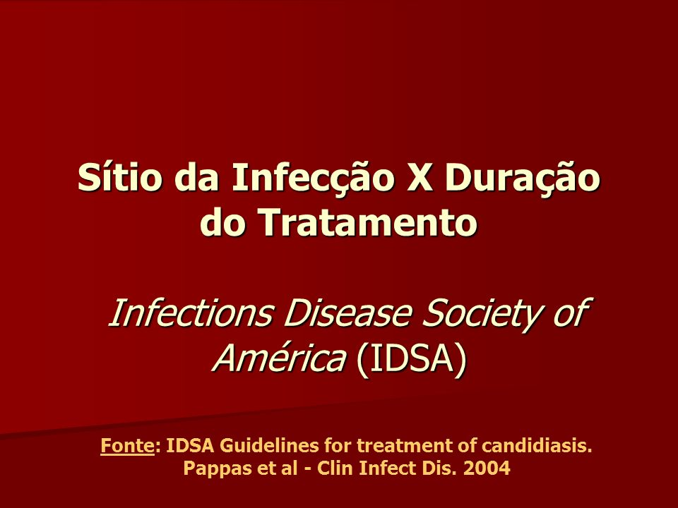 Sítio da Infecção X Duração do Tratamento Infections Disease Society of América (IDSA)
