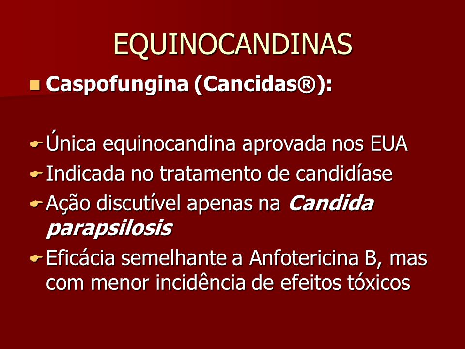 EQUINOCANDINAS Caspofungina (Cancidas®):