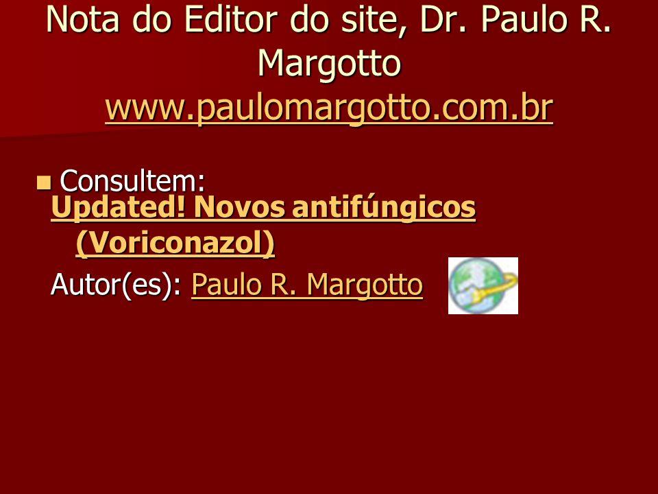 Nota do Editor do site, Dr. Paulo R. Margotto www.paulomargotto.com.br