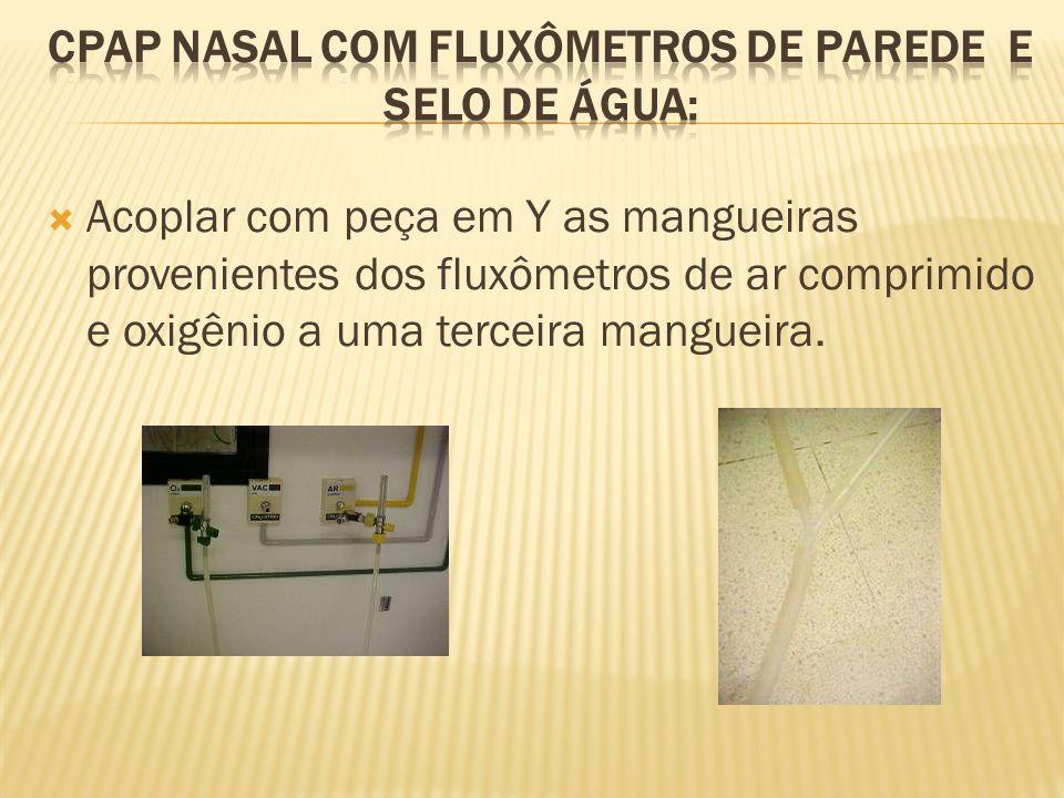 CPAP NASAL COM FLUXÔMETROS DE PAREDE E SELO DE ÁGUA: