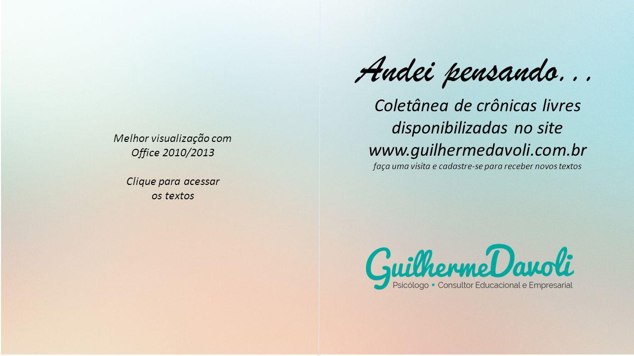 Andei pensando... Coletânea de crônicas livres disponibilizadas no site. www.guilhermedavoli.com.br.