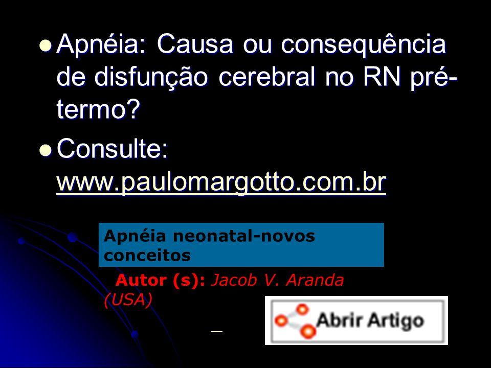 Apnéia: Causa ou consequência de disfunção cerebral no RN pré-termo