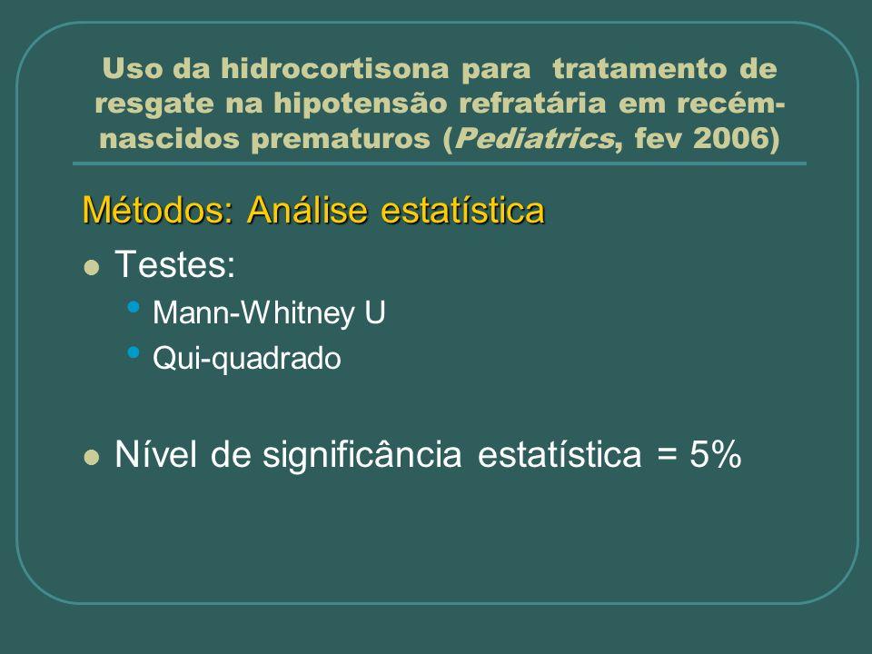 Métodos: Análise estatística Testes: