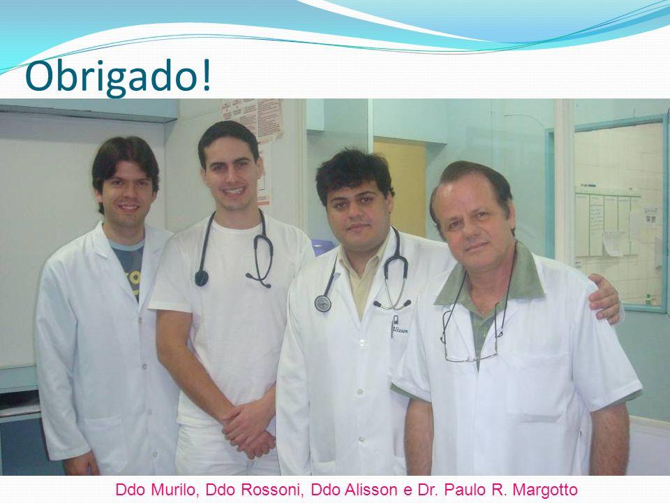 Obrigado! Ddo Murilo, Ddo Rossoni, Ddo Alisson e Dr. Paulo R. Margotto