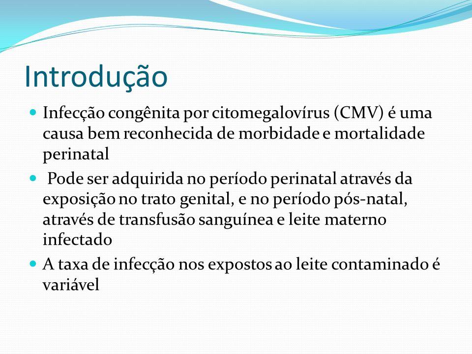 Introdução Infecção congênita por citomegalovírus (CMV) é uma causa bem reconhecida de morbidade e mortalidade perinatal.