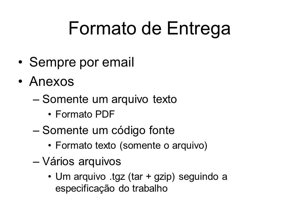 Formato de Entrega Sempre por email Anexos Somente um arquivo texto