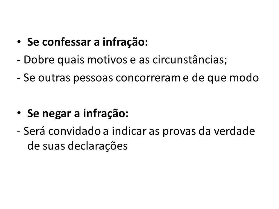 Se confessar a infração: