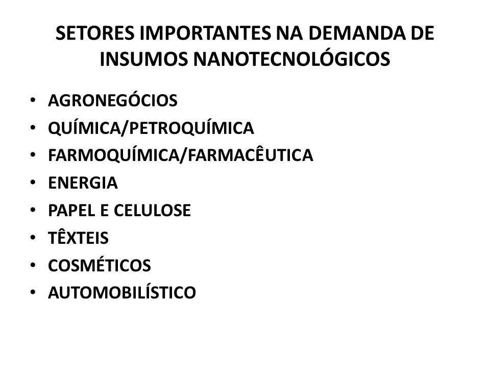 SETORES IMPORTANTES NA DEMANDA DE INSUMOS NANOTECNOLÓGICOS
