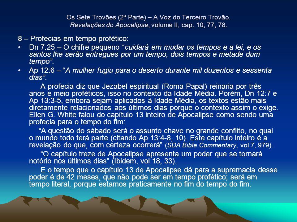 8 – Profecias em tempo profético: