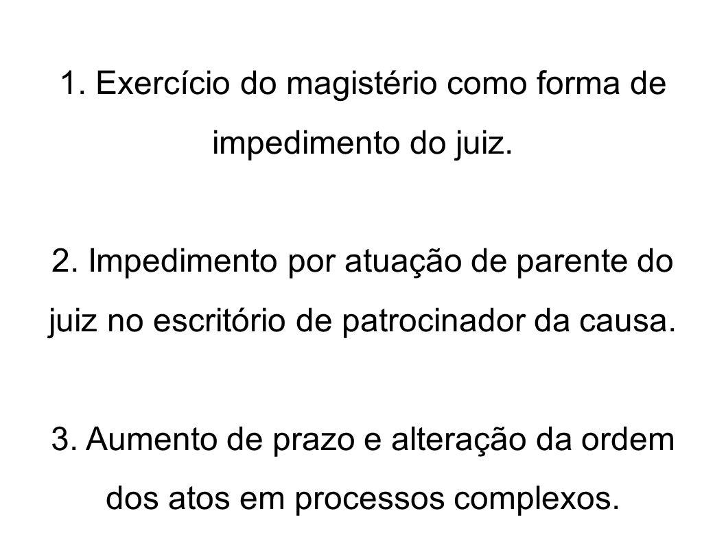 1. Exercício do magistério como forma de impedimento do juiz.