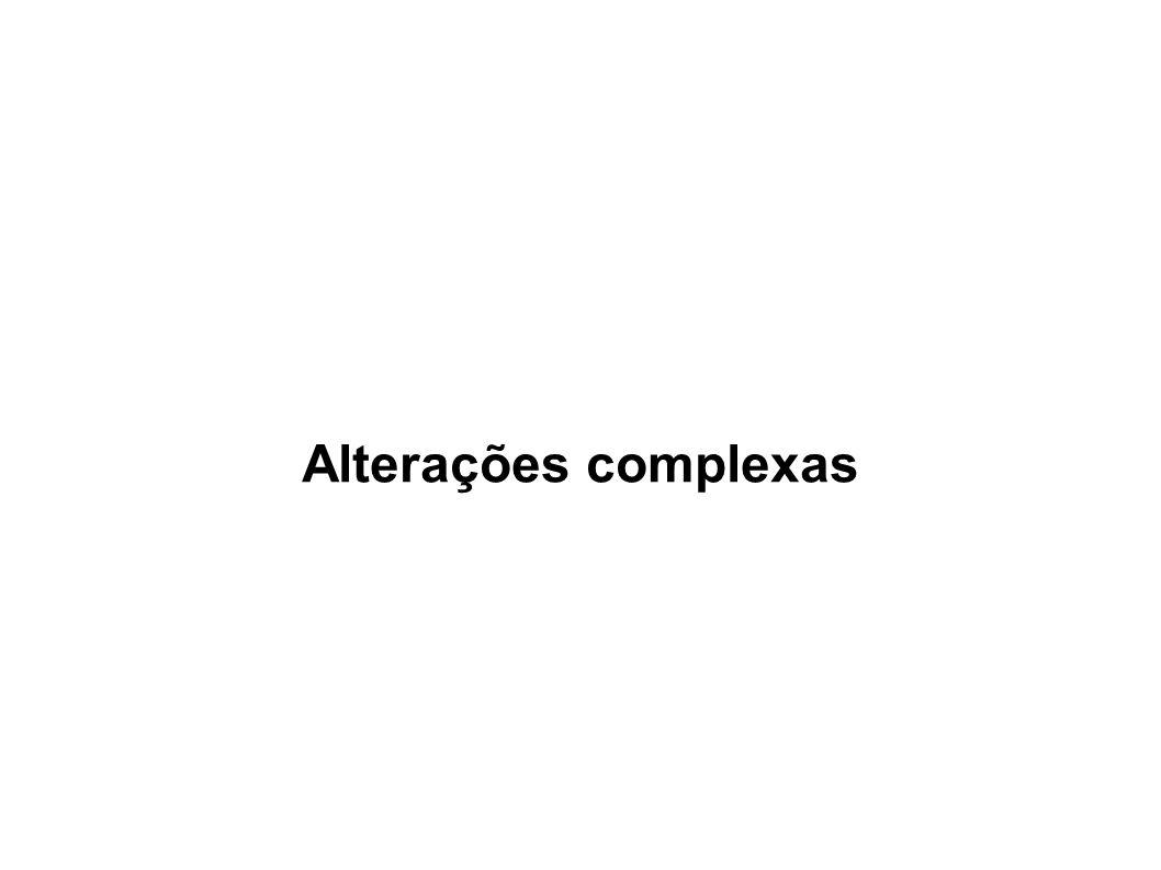 Alterações complexas