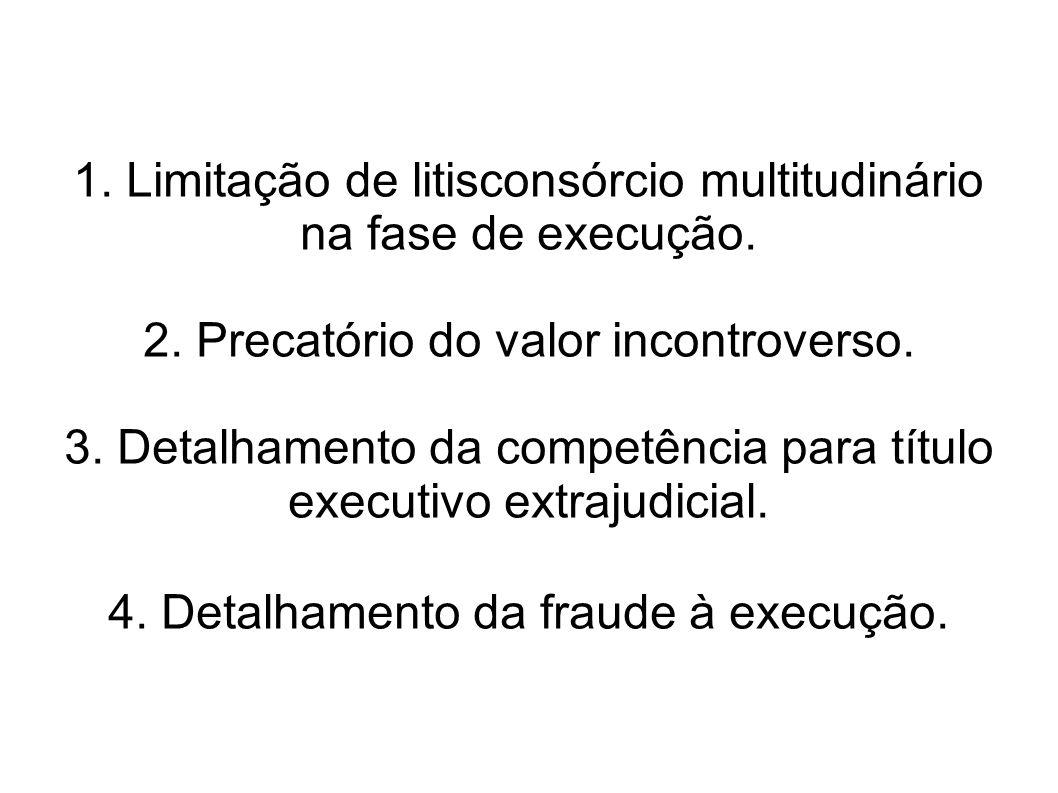 1. Limitação de litisconsórcio multitudinário na fase de execução.