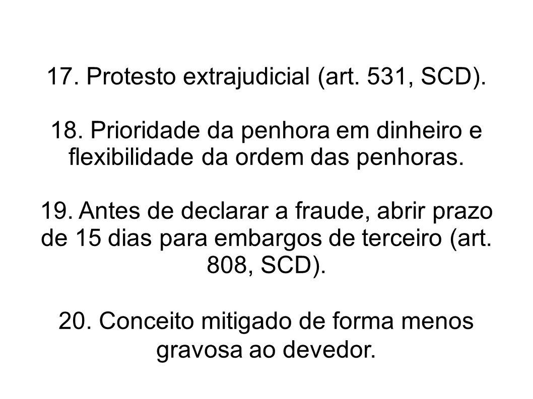 17. Protesto extrajudicial (art. 531, SCD).