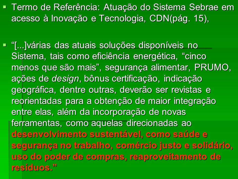 Termo de Referência: Atuação do Sistema Sebrae em acesso à Inovação e Tecnologia, CDN(pág. 15),