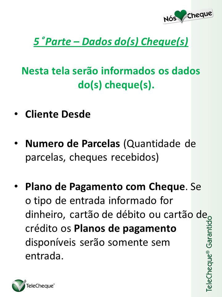 5° Parte – Dados do(s) Cheque(s)