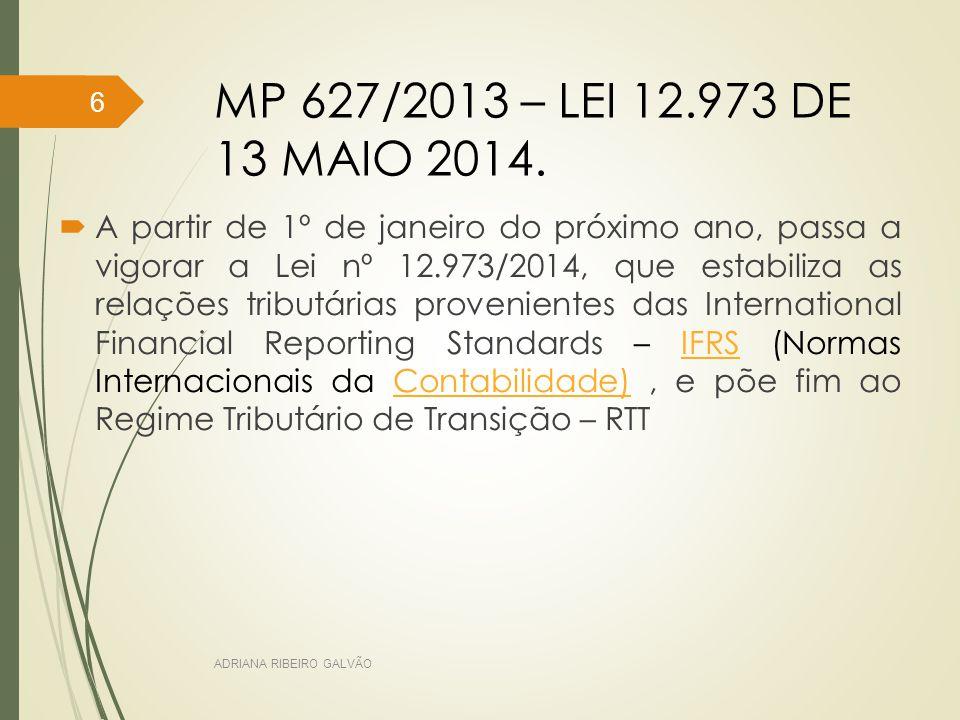 MP 627/2013 – LEI 12.973 DE 13 MAIO 2014.