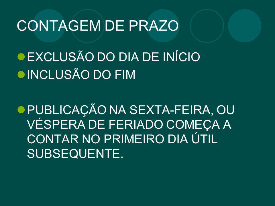 CONTAGEM DE PRAZO EXCLUSÃO DO DIA DE INÍCIO INCLUSÃO DO FIM