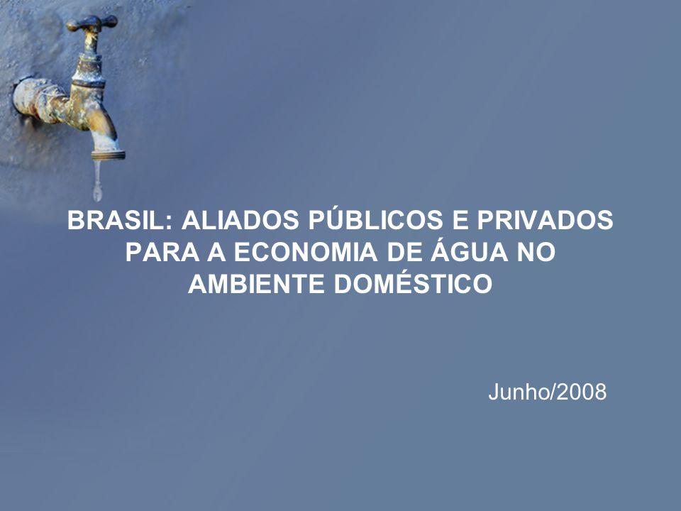 BRASIL: ALIADOS PÚBLICOS E PRIVADOS PARA A ECONOMIA DE ÁGUA NO AMBIENTE DOMÉSTICO