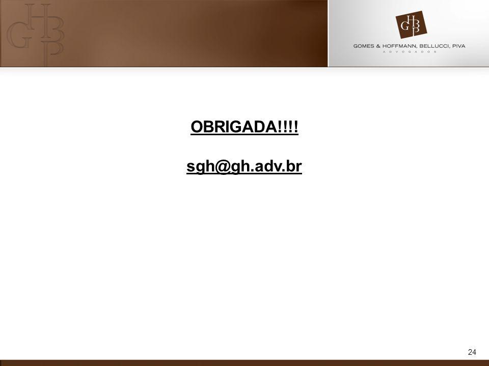 OBRIGADA!!!! sgh@gh.adv.br