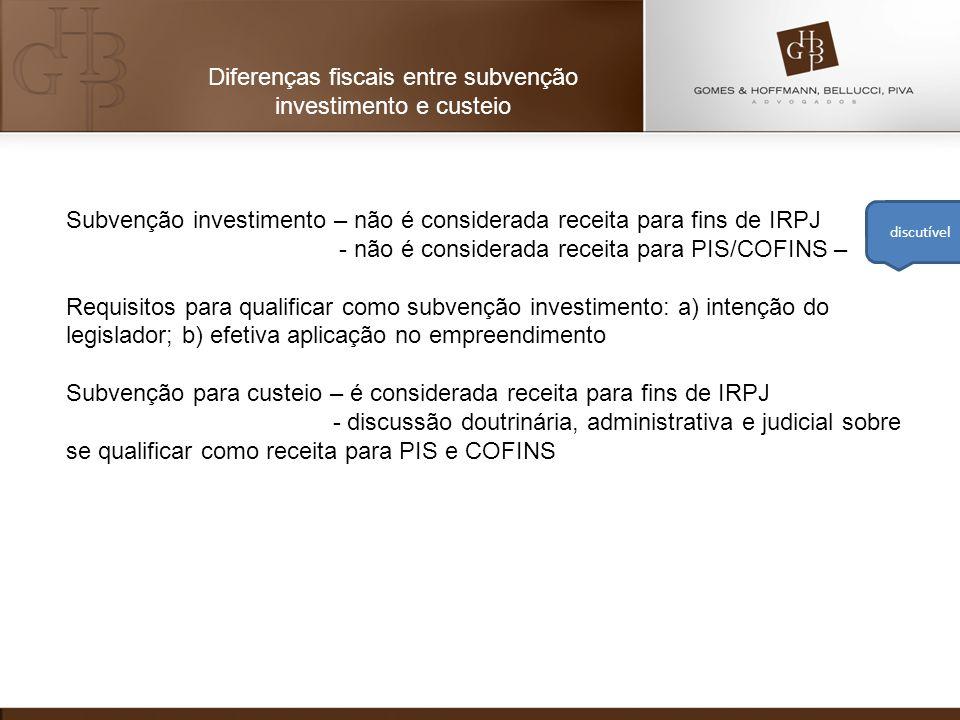 Diferenças fiscais entre subvenção investimento e custeio