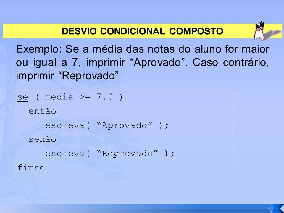DESVIO CONDICIONAL COMPOSTO