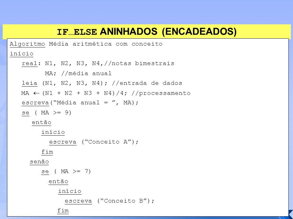 IF…ELSE ANINHADOS (ENCADEADOS)